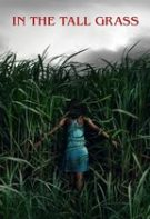 In the Tall Grass – În iarba înaltă (2019)