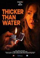 Thicker Than Water – Sângele apă nu se face (2019)