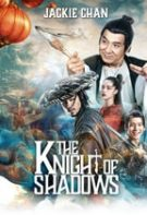The Knight of Shadows – Cavalerul umbrelor: Judecata lui Yin și Yang (2019)