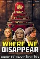 Where We Disappear – Unde dispărem (2019)