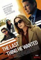The Last Thing He Wanted – Ultimul lucru pe care l-a dorit (2020)
