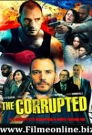 The Corrupted – Corupții (2019)