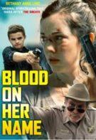 Blood on Her Name – Sânge pe numele ei (2020)
