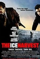 The Ice Harvest – Semeni vânt, culegi furtună! (2005)