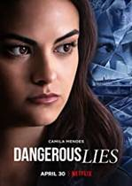 Dangerous Lies – Minciuni periculoase (2020)
