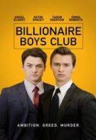 Billionaire Boys Club – Clubul miliardarilor (2018)