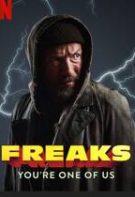 Freaks: You're One of Us – Ciudații (2020)