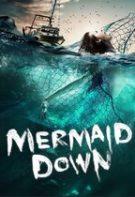 Mermaid Down – Blestemul sirenei (2019)