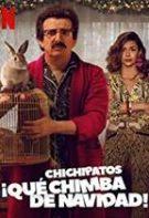 Chichipatos: ¡Qué chimba de Navidad! – Mediocrul și întru nimic remarcabilul Crăciun (2020)