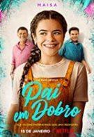 Double Dad – Tată la pătrat (2021)