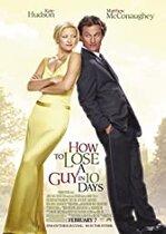 How to Lose a Guy in 10 Days – Cum să scapi de un tip în 10 zile (2003)