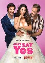 Just Say Yes – Hai, spune DA (2021)