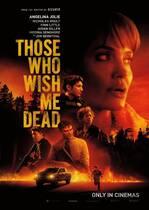 Those Who Wish Me Dead – Toți cei care mă vor mort (2021)